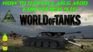WORLD OF TANKS: HOW TO INSTALL THE MLG MOD FOR PATCH 9.17.1!!!!!