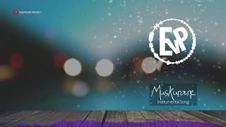 Muskurane (Instrumental Song) | [EvP Music]