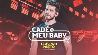 Gustavo Mioto - CADÊ MEU BABY - DVD Ao Vivo Em Fortaleza