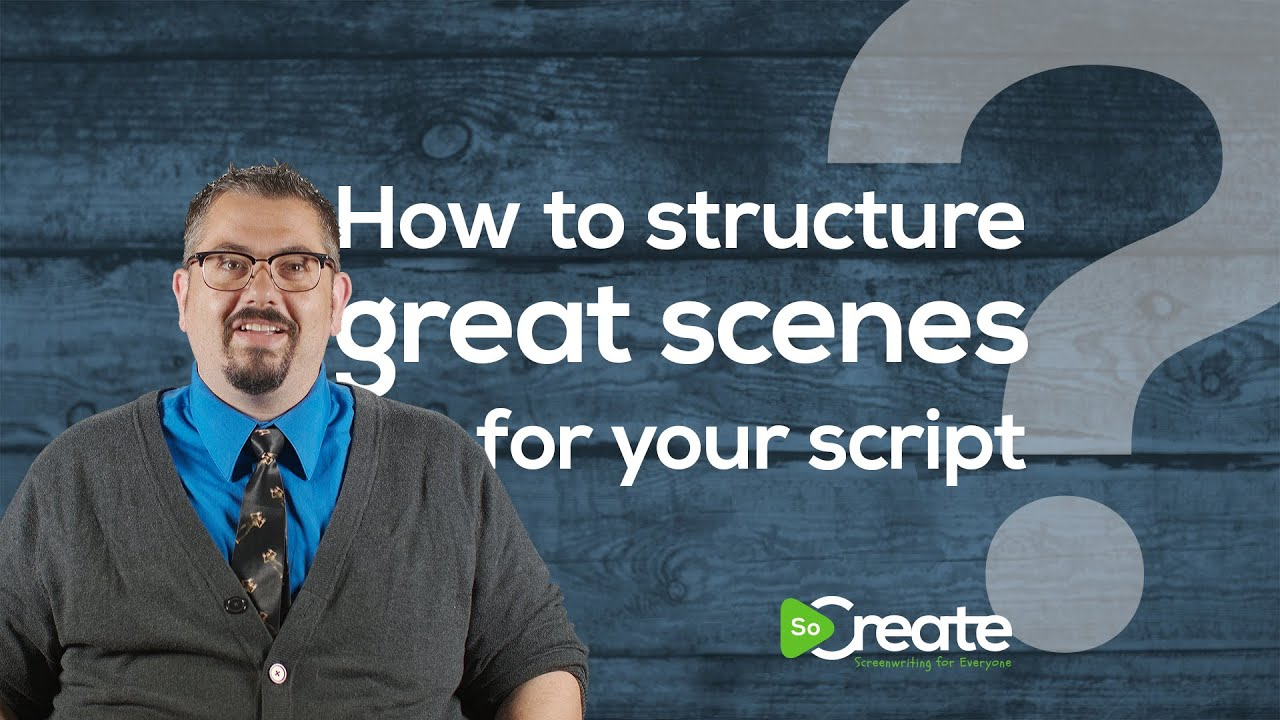 How to Write Great Scenes in Your Screenplay