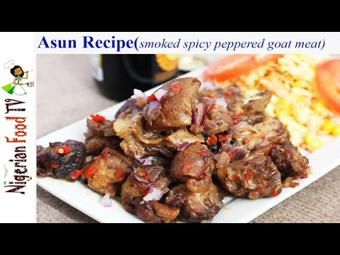 Asun Recipe : Nigerian Smoked Spicy Peppered Goat Meat