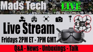 Drone, FPV and Tech News & Talk Q&A Live - 001