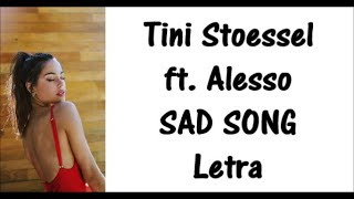 Tini Stoessel Ft. Alesso   SAD SONG Letra