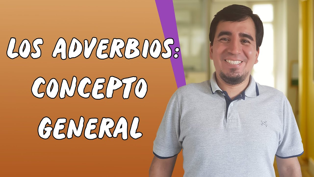 Los Adverbios: Concepto General