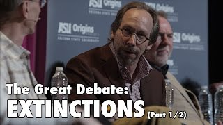 The Great Debate: Extinctions (Part 1)