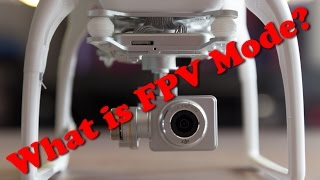 What is FPV mode on your Vision+ or Phantom 2 and when might you use it?