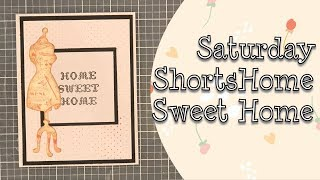 #saturdayshorts - Quick and Easy House-warming Card
