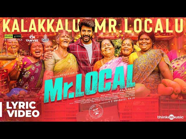 Mr.Local | Kalakkalu Mr.Localu Lyric | Sivakarthikeyan, Nayanthara | Hiphop Tamizha | M. Rajesh