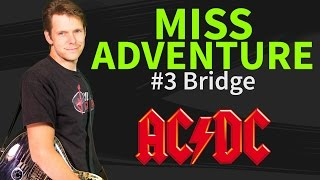 How to play Miss Adventure Guitar Lesson #3 Bridge - AC/DC