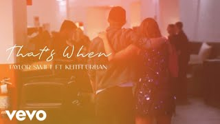 Taylor Swift - That's When (Taylor'S Version) ft Keith Urban (Music Video)