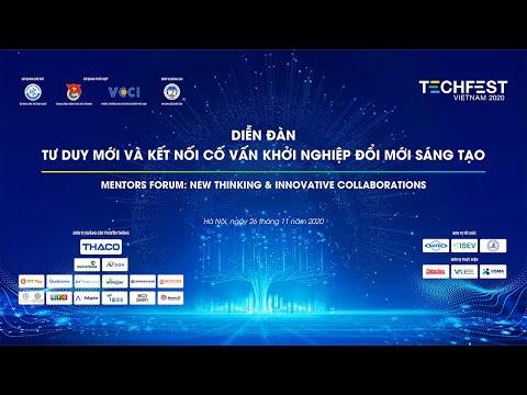 [TECHFEST VIETNAM 2020]Diễn đàn tư duy mới và kết nối cố vấn khởi nghiệp đổi mới sáng tạo
