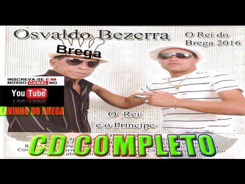 O Rei Do Brega 2016 Osvaldo Bezerra - Cd vol.54 Completo