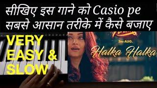 HALKA HALKA SUROOR   SUNIDHI CHAUHAN & DIVYA KUMAR   सीखिए इस गाने को Casio Pe बजाने का Easy तरीका