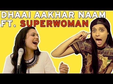 Dhaai Aakhar Naam - Maatibaani Ft. Superwoman