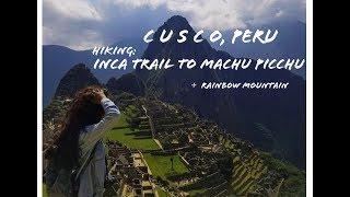 Inca Trail to Machu Picchu, Rainbow Mountain, Cusco 2017- $$$ ? Gopro, Sony alpha