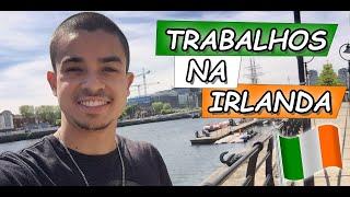 4 TRABALHOS MAIS FÁCEIS DE ENCONTRAR NA IRLANDA | DUBLIN 2020