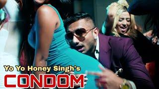 Yo Yo Honey Singh - Condom Ft. Raftar, Ikka, Lil golu