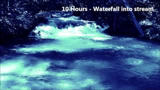 10 Hours - Waterfall into a stream - Sounds for sleep and relaxation