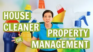 House Cleaner or Property Management For Your Vacation Rental?