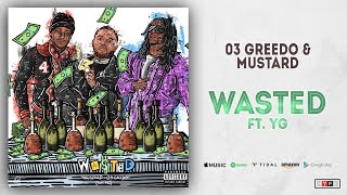 03 Greedo  Mustard Wasted Feat Yg