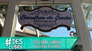 Descubra Jundiaí: Bacalhau do Barão