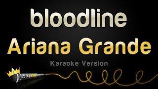 Ariana Grande  - bloodline (Karaoke Version)