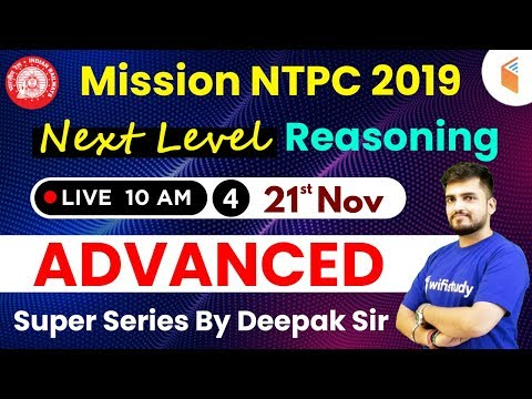 10:00 AM - Mission RRB NTPC 2019   Next Level Reasoning Special by Deepak Sir    Day #04