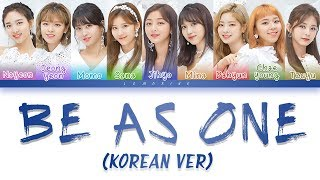 (Concert Ver.) TWICE (트와이스) - BE AS ONE (Korean Ver.) [Color Coded Lyrics/Han/Rom/Eng]