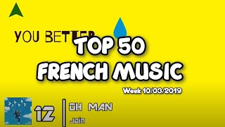 TOP 50 French Songs • French Charts• | Week 10/03/2019