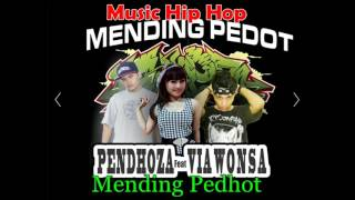 Pendhoza Ft Via Wonsa   Mending Pedhot