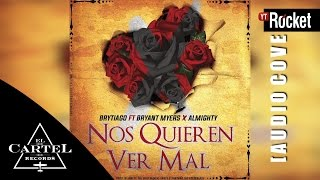 Nos Quieren Ver Mal (Audio) - Brytiago (Video)