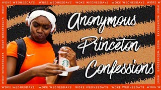 [REACTIONS] PRINCETON STUDENTS ANONYMOUSLY CONFESS   Woke Wednesdays