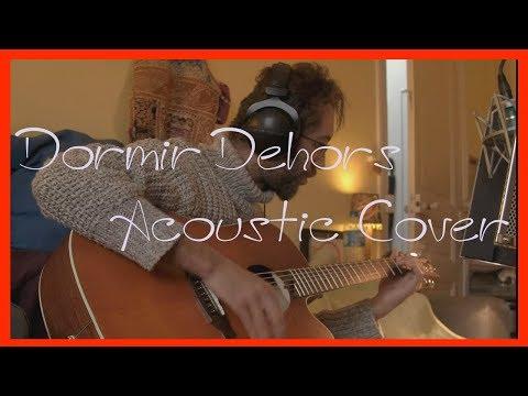 Dormir Dehors (Acoustic cover)