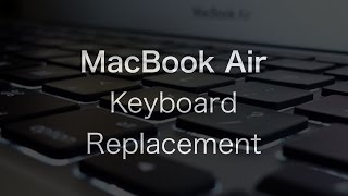 MacBook Air Liquid Damage Repair: Keyboard Replacement | The PowerPC Hub