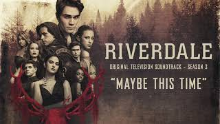 Riverdale Season 3 - Maybe This Time - (Official Audio)