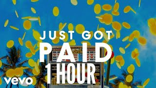 (1 Hour) Sigala, Ella Eyre, Meghan Trainor   Just Got Paid Ft. French Montana
