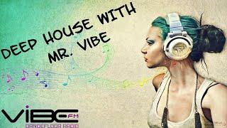 Dj Mentol - Deep House Mix @Vibe FM