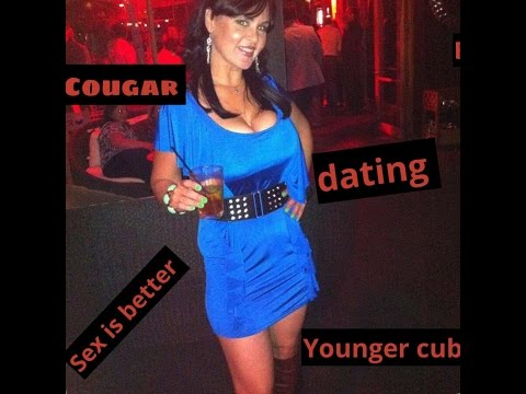 cougar dating the sex is better with a younger cub !