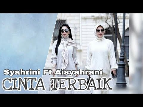 Syahrini ft Aisyahrani - Cinta Terbaik (Edited Official Video Music)