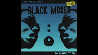 Channel Tres - Black Moses feat JPEGMAFIA