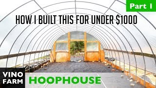 How To Build A Hoop House   Part 1