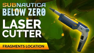 Laser Cutter Fragments Location | SUBNAUTICA BELOW ZERO