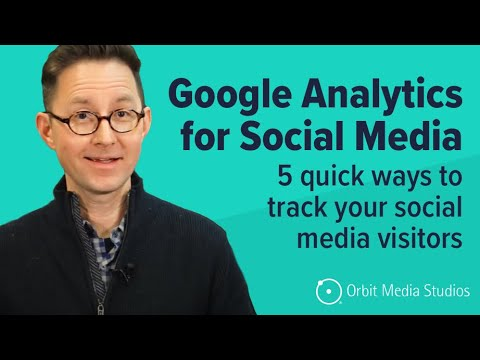 How do I track social media in Google Analytics? These are the 5 ways...