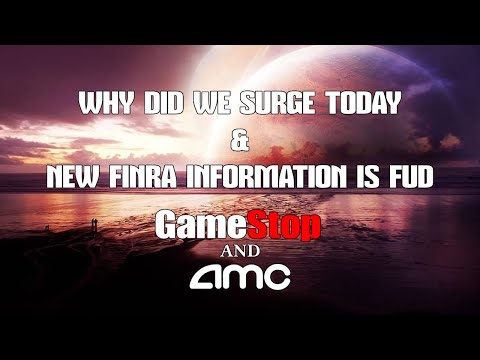 , title : 'AMC Stock & GME Stock - Why Did We Surge Like That Today And Clearing Up The Finra Fud Being Spread