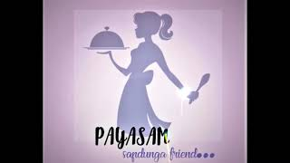 PAYASAM IS THE NEW TREND 👌