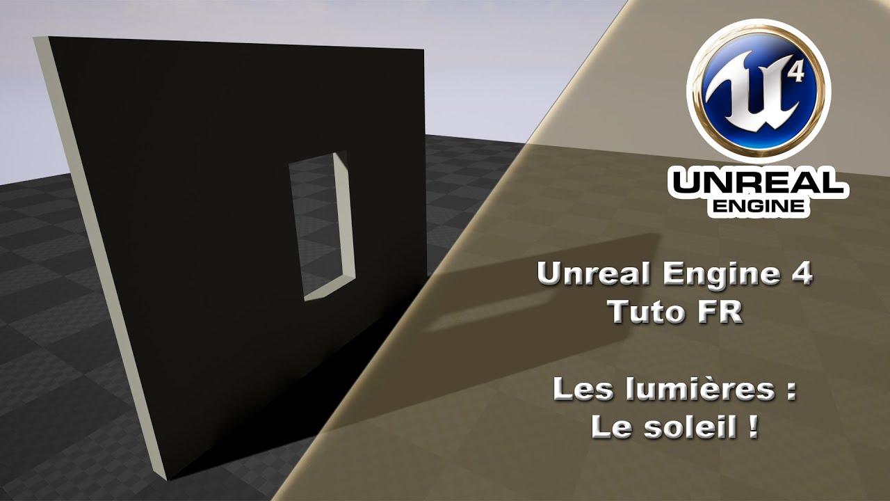 [UE4 TUTO FR] Lumiere - Soleil (Directional Light)