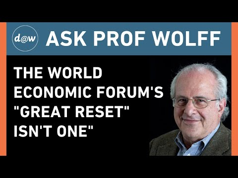 "AskProfWolff: The World Economic Forum's ""Great Reset"" Isn't One"