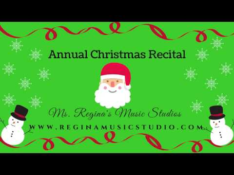 Ms. Regina's Music Studio's Annual Christmas Recital 2016-- Featuring students from our Glendale and Orange County Studios.