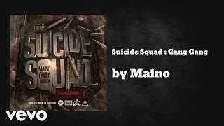 Maino - Suicide Squad : Gang Gang  (AUDIO) ft. Uncle Murda