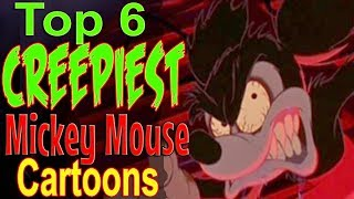 Top 6 Creepiest Mickey Mouse Cartoons